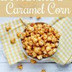 Homemade Microwave Caramel Corn
