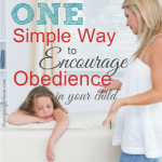 One Simple Way to Encourage Obedience in Your Child