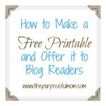 How to Make a Free Printable and Offer it to Blog Readers (Using PicMonkey)