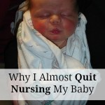 Why I Almost Quit Nursing My Baby
