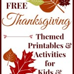 25 Free Thanksgiving Themed Printables and Activities {For Kids and Grownups!}