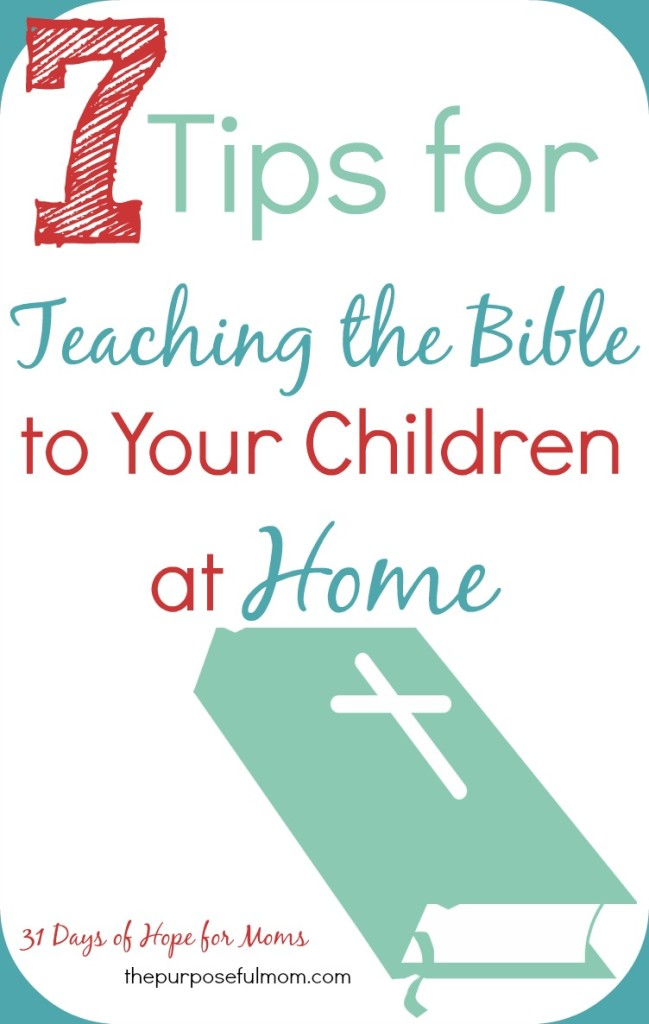 7 tips for teaching the Bible to your children at home. You don't need to be intimidated about teaching Scripture to your kids!