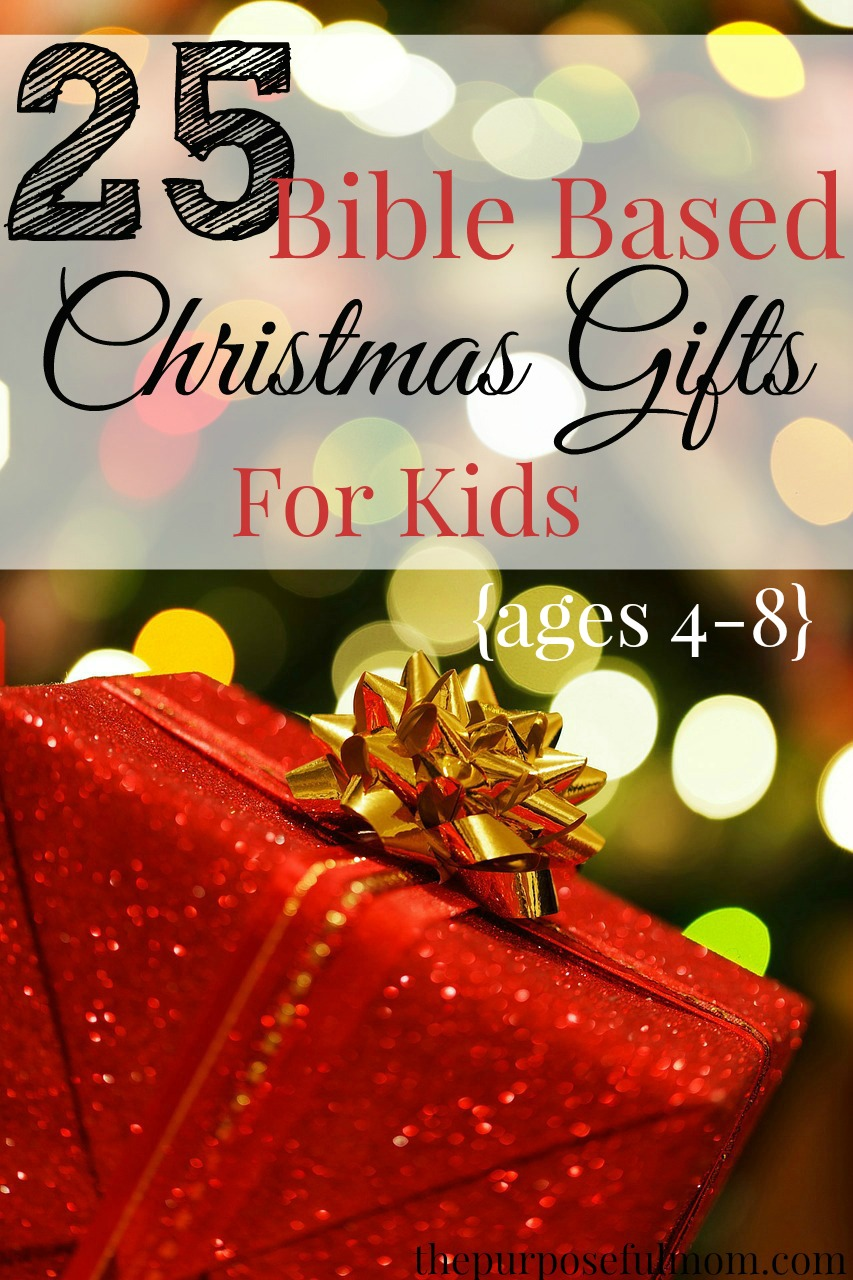 25 Bible Based Gift Ideas for Kids Ages 4-8!