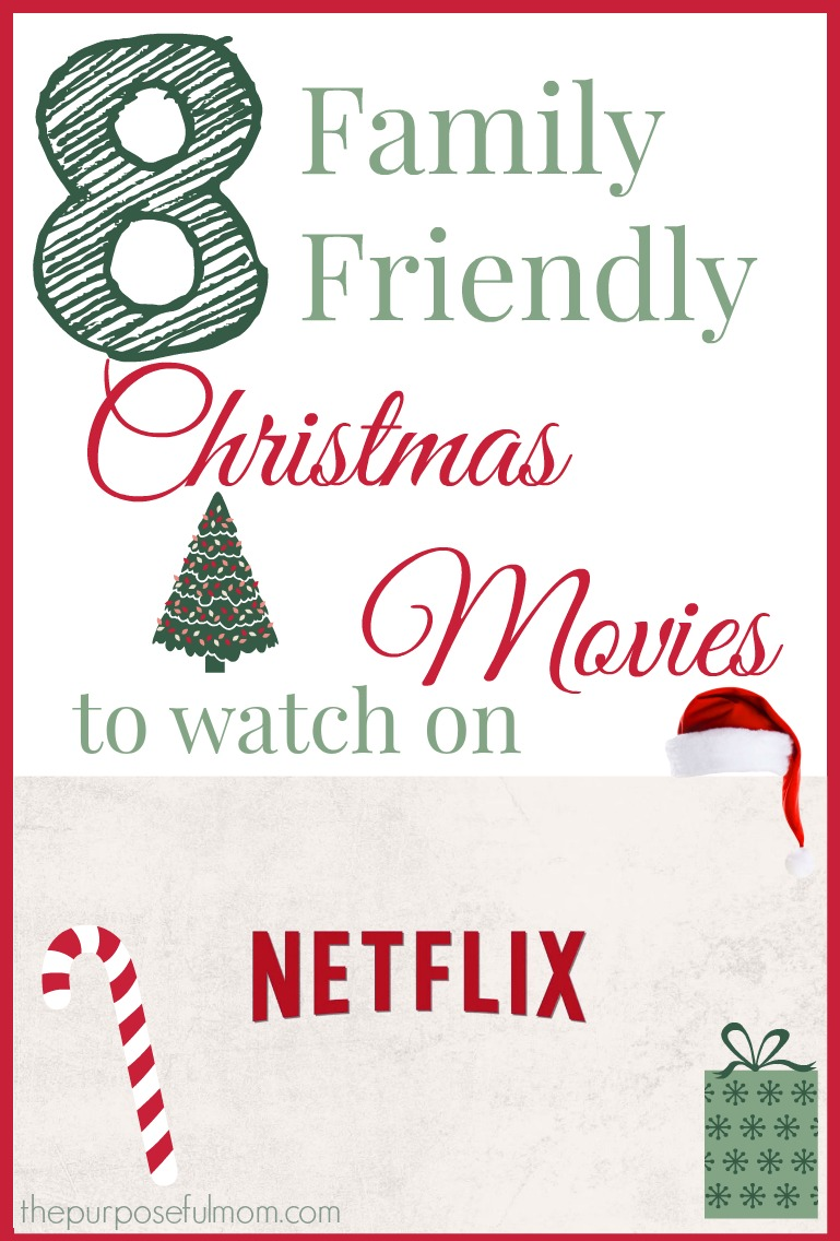 8 Family Friendly Christmas Movies to Watch on Netflix - The Purposeful Mom
