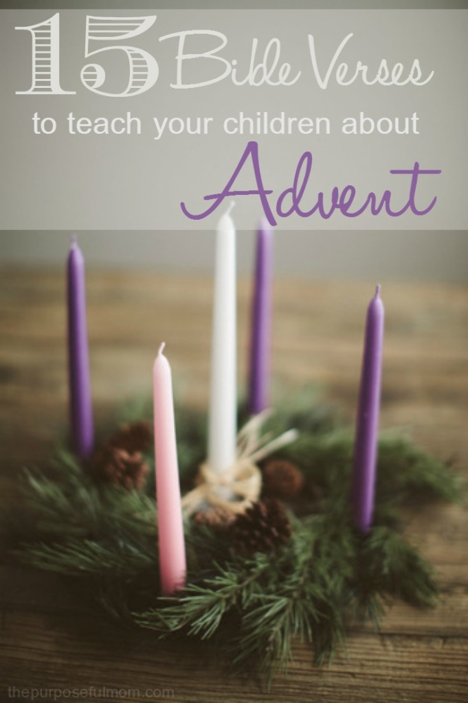 Do you celebrate Advent? Curious to see how it's more than a cute DIY calendar on Pinterest? Here are 15 Scriptures you can teach your children about Advent to prepare your hearts for the coming of Christ at Christmas!