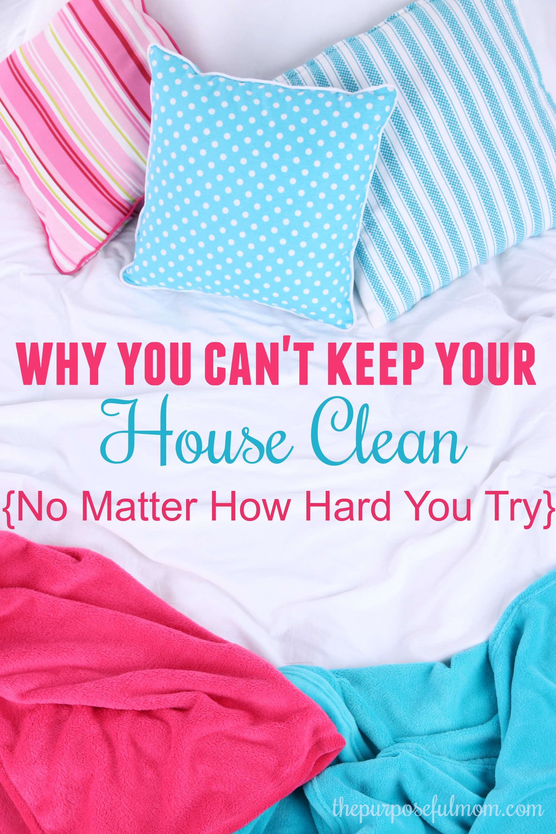 why you can't keep your house clean no matter how hard you try