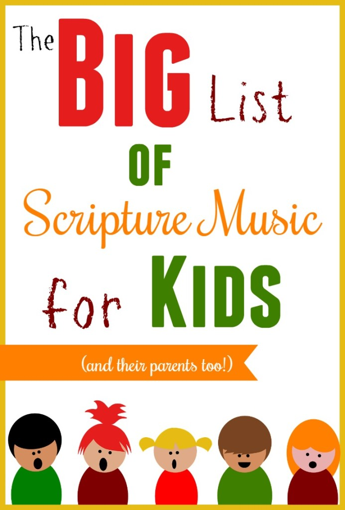 the big list of scripture music for kids