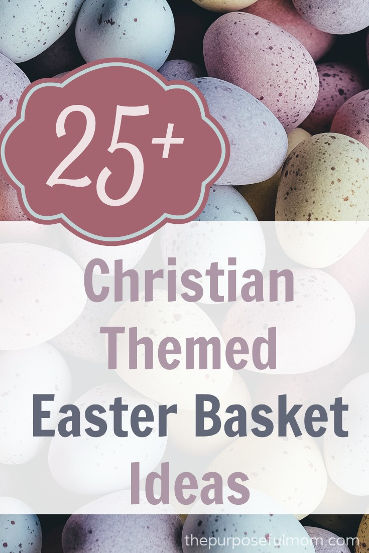 More than 25 Christian themed Easter basket ideas! Some great ways to share the deep meaning of the Resurrection with your children!