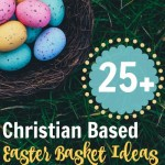 25+ Christian Themed Easter Basket Ideas