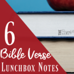 Back to School Printable Lunchbox Notes (with Bible Verses!)